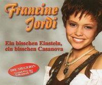 Cover Francine Jordi - Ein bisschen Einstein, ein bisschen Casanova