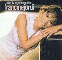 Cover Francine Jordi - Lebst du immer noch allein