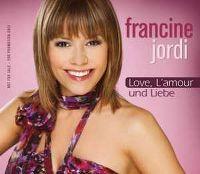 Cover Francine Jordi - Love, l'amour und Liebe