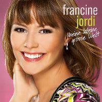 Cover Francine Jordi - Meine kleine grosse Welt