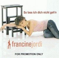 Cover Francine Jordi - So lass ich dich nicht geh'n