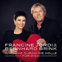 Cover Francine Jordi & Bernhard Brink - Ich gehe durch die Hölle für dich