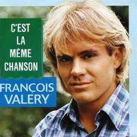 Cover François Valéry - C'est la même chanson