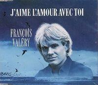 Cover François Valéry - J'aime l'amour avec toi