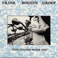 Cover Frank Boeijen Groep - Foto van een mooie dag