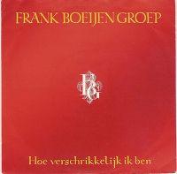 Cover Frank Boeijen Groep - Hoe verschrikkelijk ik ben