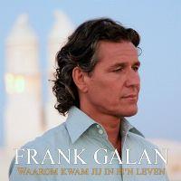 Cover Frank Galan - Waarom kwam jij in m'n leven