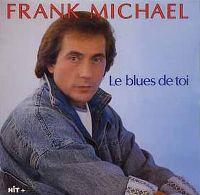 Cover Frank Michael - Le blues de toi