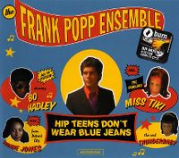 Cover Frank Popp Ensemble - Hip Teens Don't Wear Blue Jeans