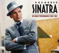 Cover Frank Sinatra - Classic Sinatra - His Great Performances 1953-1962