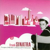 Cover Frank Sinatra - Complete 1940-1954 - In Hollywood Performances
