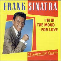 Cover Frank Sinatra - I'm In The Mood For Love - 25 Songs For Lovers