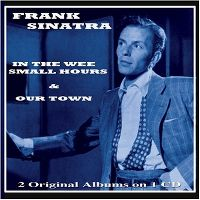 Cover Frank Sinatra - In The Wee Small Hours & Our Town