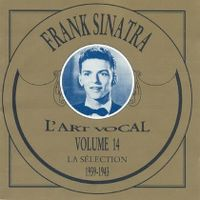 Cover Frank Sinatra - L'art vocal: Volume 14 - La sélection 1939-1943
