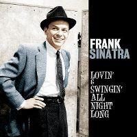 Cover Frank Sinatra - Lovin' & Swingin' All Night Long