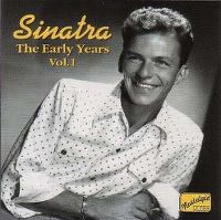 Cover Frank Sinatra - Sinatra: The Early Years Vol. 1 - Naxos Nostalgia