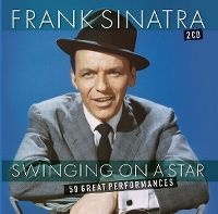 Cover Frank Sinatra - Swinging On A Star - 50 Great Performances