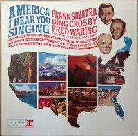 Cover Frank Sinatra / Bing Crosby / Fred Waring - America, I Hear You Singing