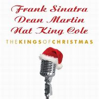 Cover Frank Sinatra / Dean Martin / Nat King Cole - The Kings Of Christmas