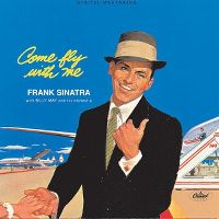 Cover Frank Sinatra with Billy May And His Orchestra - Come Fly With Me