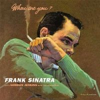 Cover Frank Sinatra with Gordon Jenkins And His Orchestra - Where Are You?