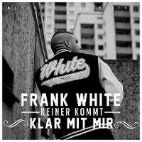 Cover Frank White - Keiner kommt klar mit mir