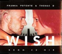 Cover Franka Potente & Thomas D - Wish (Komm zu mir)