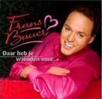 Cover Frans Bauer - Daar heb je vrienden voor...