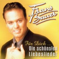 Cover Frans Bauer - Für dich... die schönsten Liebeslieder