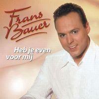 Cover Frans Bauer - Heb je even voor mij