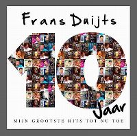 Cover Frans Duijts - 10 jaar - Mijn grootste hits tot nu toe