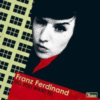 Cover Franz Ferdinand - Do You Want To