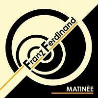 Cover Franz Ferdinand - Matinée