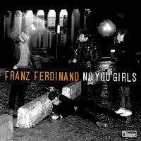 Cover Franz Ferdinand - No You Girls