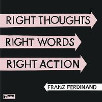 Cover Franz Ferdinand - Right Thoughts, Right Words, Right Action