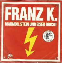 Cover Franz K. - Marmor, Stein und Eisen bricht