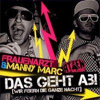 Cover Frauenarzt & Manny Marc - Das geht ab! (Wir feiern die ganze Nacht)