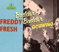 Cover Freddy Fresh feat. Fatboy Slim - Badder Badder Schwing