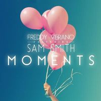 Cover Freddy Verano feat. Sam Smith - Moments