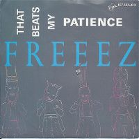 Cover Freeez - That Beats My Patience