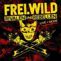 Cover Frei.Wild - Rivalen und Rebellen - Live + More