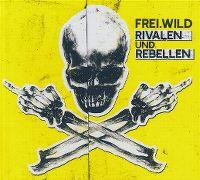 Cover Frei.Wild - Rivalen und Rebellen
