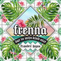 Cover Frenna feat. André Hazes - Dat is mijn kind niet