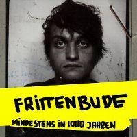 Cover Frittenbude - Mindestens in 1000 Jahren