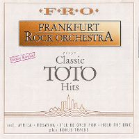 Cover F.R.O. Frankfurt Rock Orchestra feat. Bobby Kimball - Classic Toto Hits