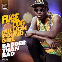 Cover Fuse ODG - Million Pound Girl (Badder Than Bad)