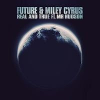 Cover Future feat. Miley Cyrus & Mr Hudson - Real And True