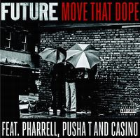 Cover Future feat. Pharrell, Pusha T and Casino - Move That Dope