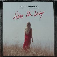 Cover G-Eazy / Blackbear - Hate The Way