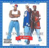 Cover G-Unit feat. 50 Cent - 50 Cent Is The Future